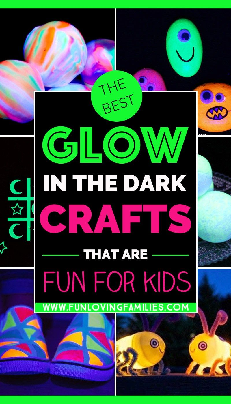 9 Easy Glow In The Dark Crafts For Kids Fun Loving Families In 2020 Business For Kids Fun Crafts For Kids Crafts For Kids