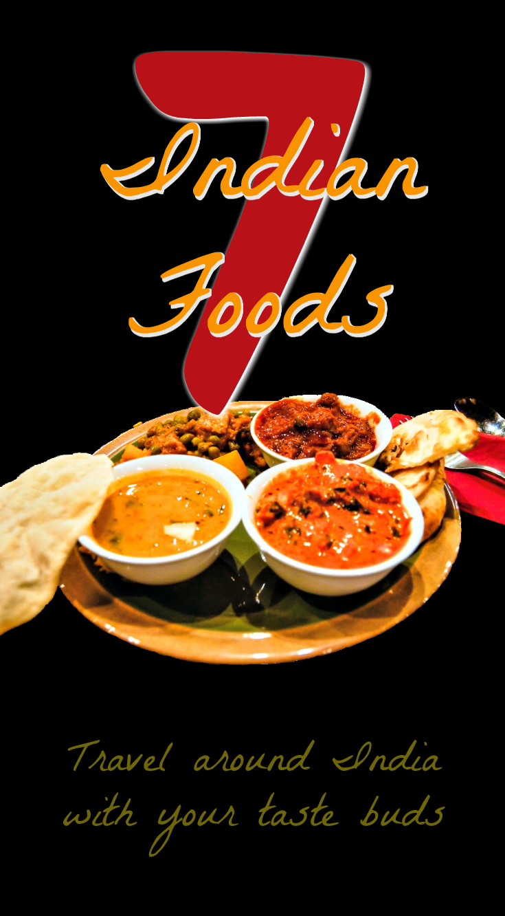 7 Of The Best Indian Foods You Need To Try Indian Food Recipes Travel Food Food