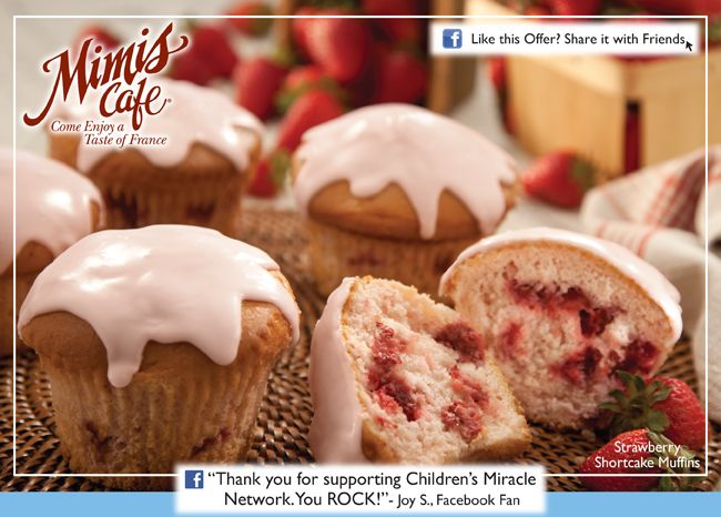 Dine at Mimi's and get free mini-muffins with a donation to the Children's Miracle Network Hospital. Not sure if this is happening at all Mimi's restaurants.