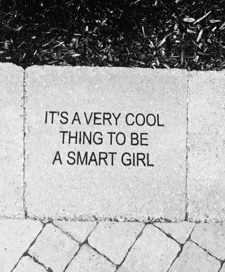 Its Cool To Be Smart Girl Power Quotes Wise Words Words
