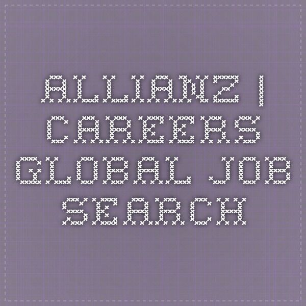 Global Job Search of Allianz Group. Find all jobs here!