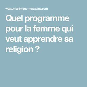 Quel programme pour la femme qui veut apprendre sa religion ?