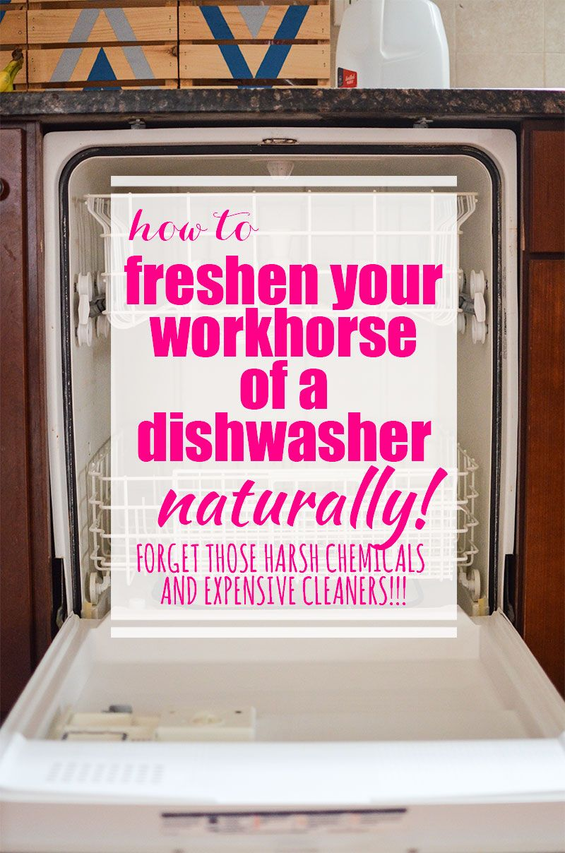 How To Freshen Your Workhorse Of A Dishwasher Naturally Cleaning Hacks Clean House House Cleaning Tips