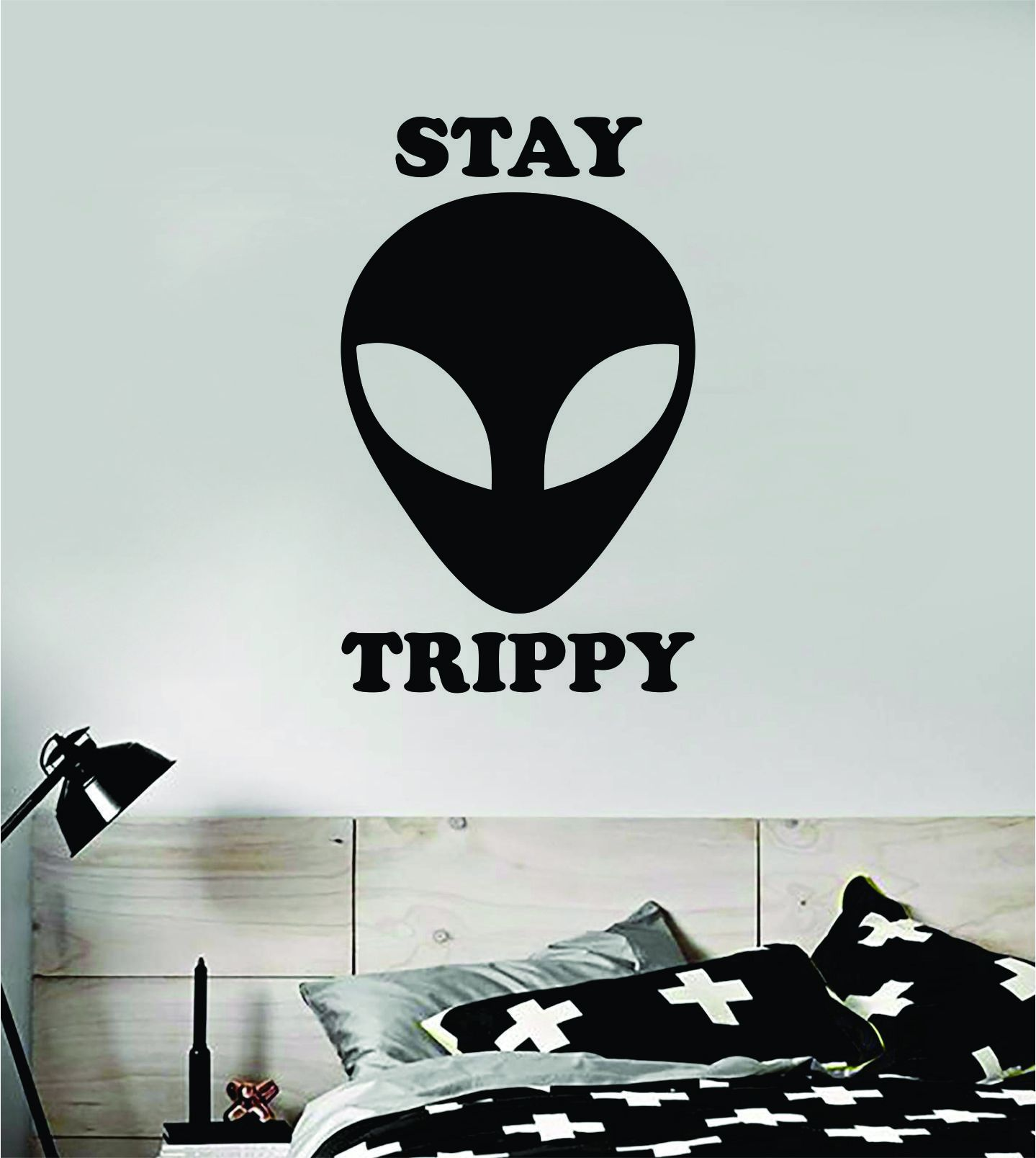 Alien Stay Trippy Wall Decal Home Decor Sticker Vinyl Art Home Bedroom Room Quote Space Martian Area 51 Mars UFO Teen - grey
