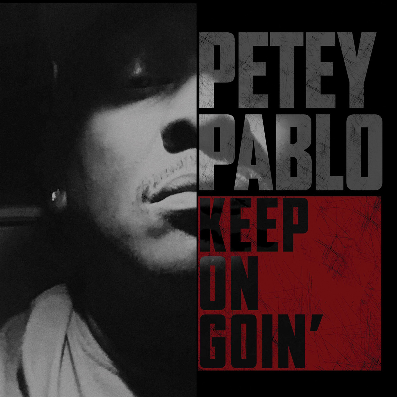 Petey Pablo - Keep On Going (Album) | Album Cover Art | Petey pablo