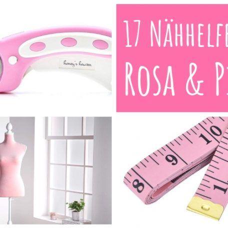 17 praktische Nähhelfer in Rosa und Pink!  |  DIY MODE