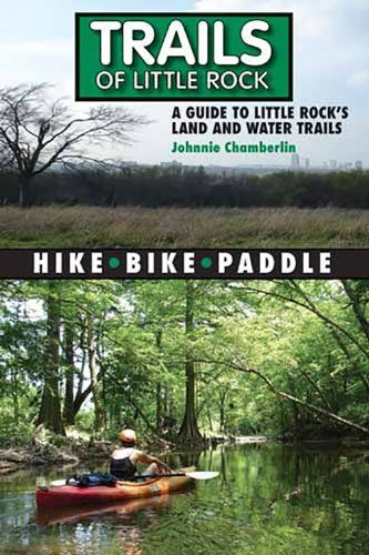Trails of Little Rock: Hiking, Biking, and Kayaking Trails in Little Rock by Mr. Johnnie Chamberlin http://www.amazon.com/dp/1935166107/ref=cm_sw_r_pi_dp_IQcIvb0CVFA7K