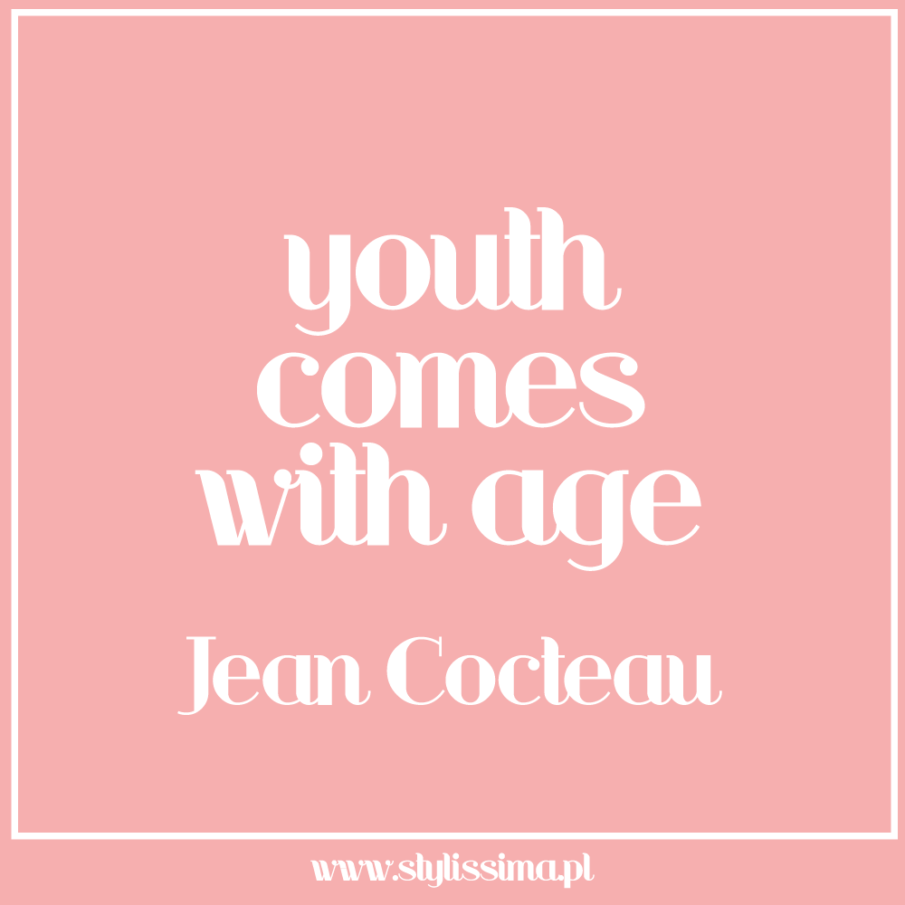Youth comes with age Jean Cocteau. AGHolidaySparkle