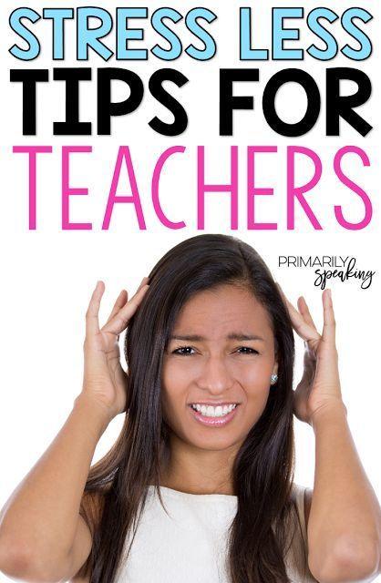 Stress Less! {Tips for Teachers} | Teaching related ...