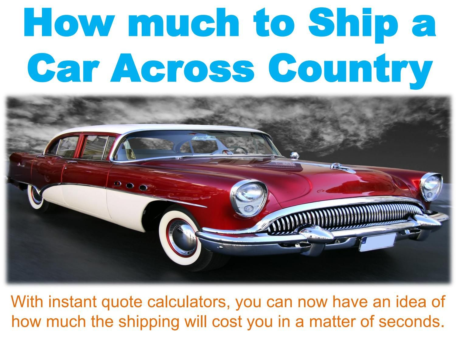 How much to Ship a Car across Country Car, Country, Ship