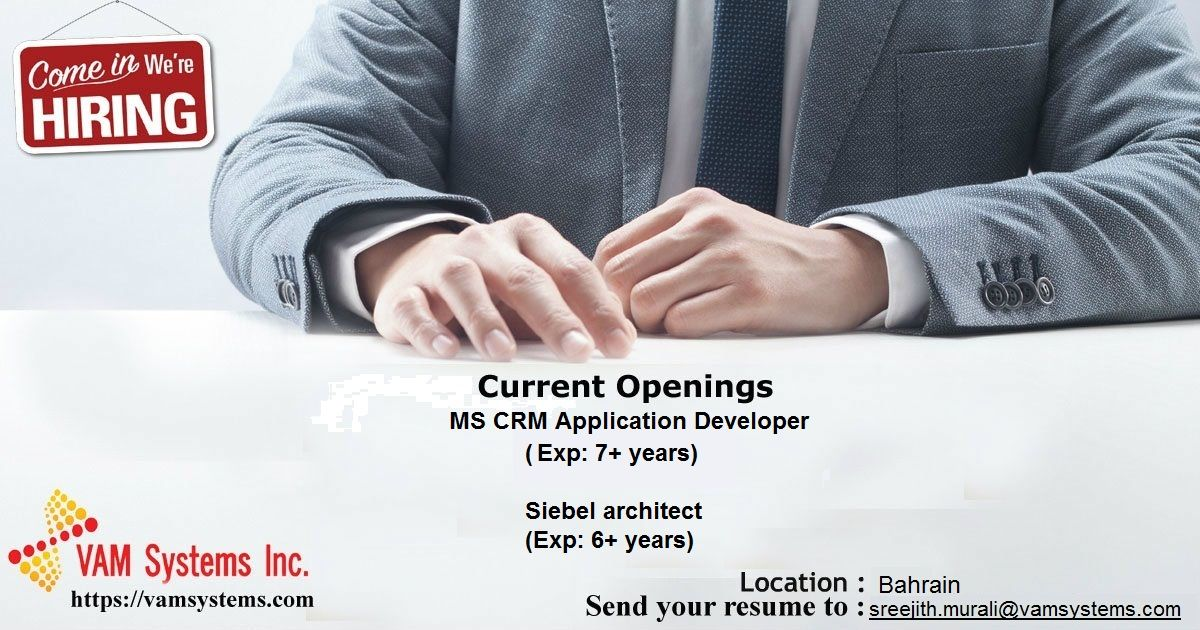 Wanted Ms Crm Application Developer Siebel Architect Location Bahrain Terms And Conditions Joining Time F Job Posting Business Analyst Business Analysis