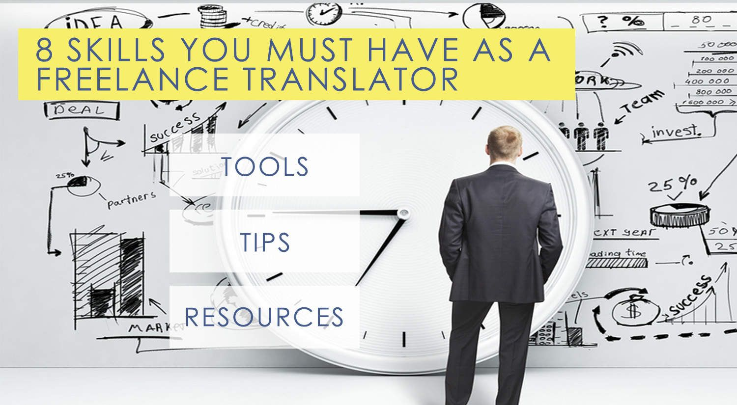Eight necessary skills you must have to succeed as a freelance translator and how to get them or improve them.