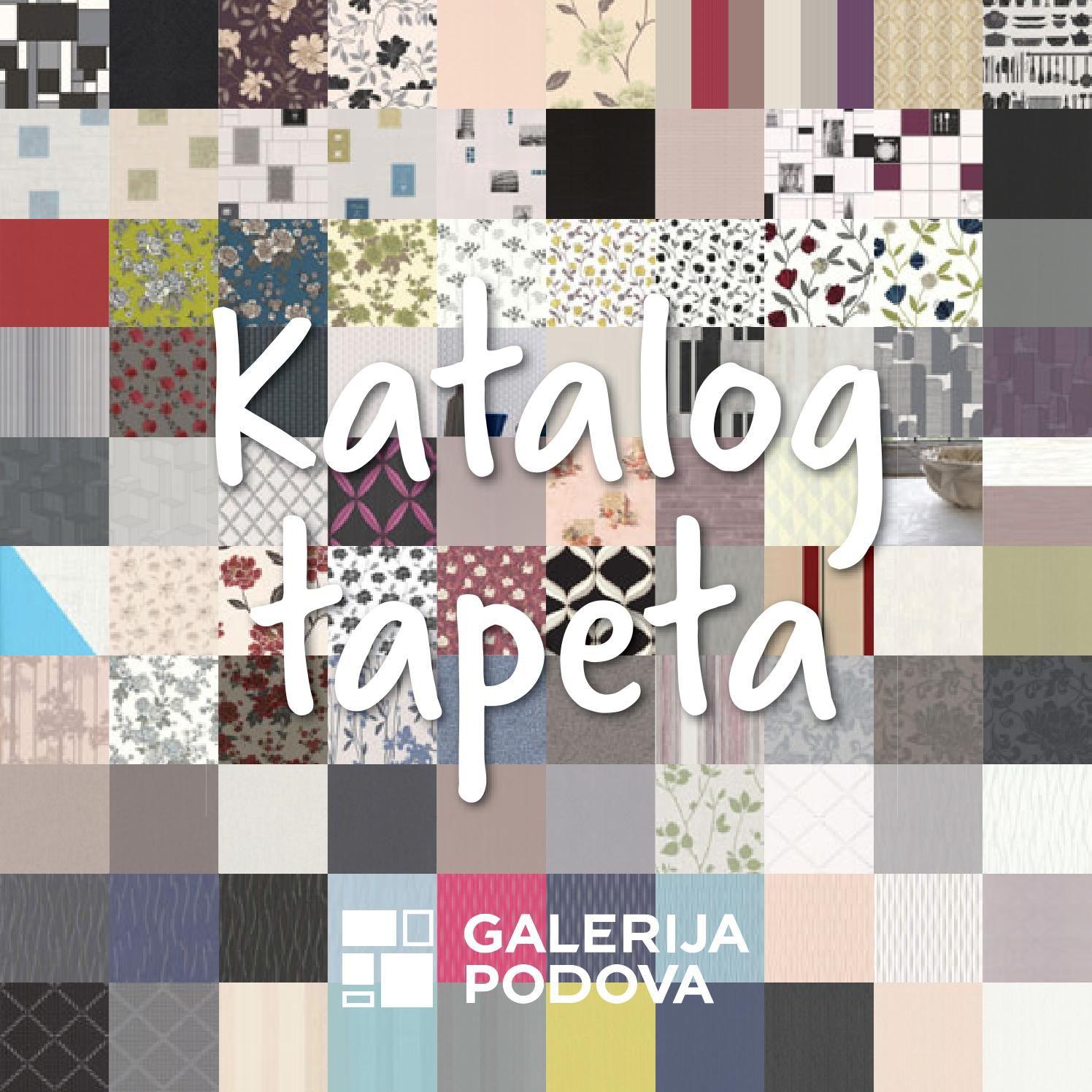 Katalog tapeta Galerije Podova II  Tapete - pravo osveženje za vaš dom.