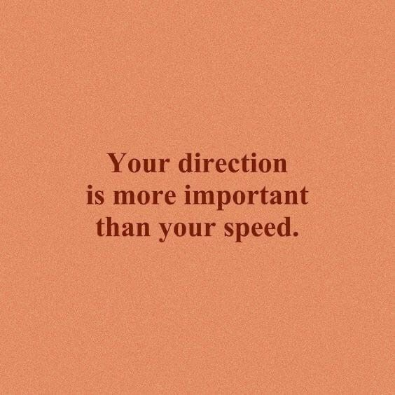 Your direction is more important…