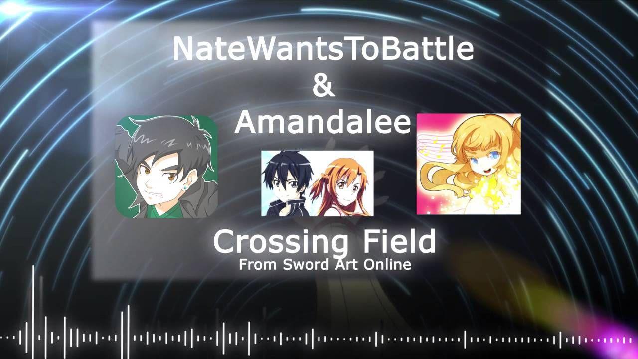 AmandaLee/NateWantsToBattle Crossing Field [Sword Art