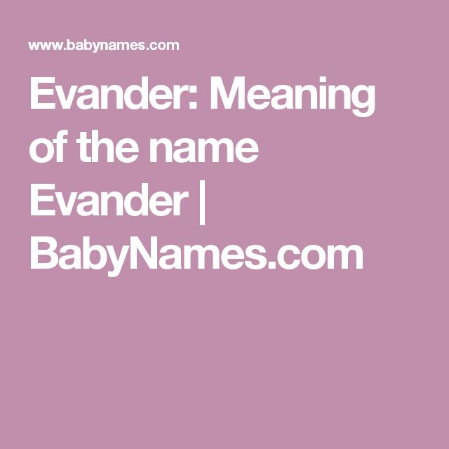 Evander: Meaning of the name Evander | BabyNames.com ...