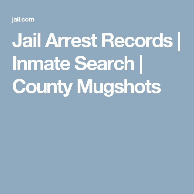 Jail Arrest Records | Inmate Search | County Mugshots | me | County