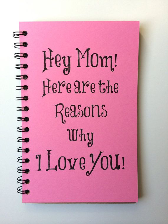 Make Your Mom Feel Special With A Message From You WHATS INCLUDED I Love Notebook Lined Or Blank Pages Pick Front Cover Color