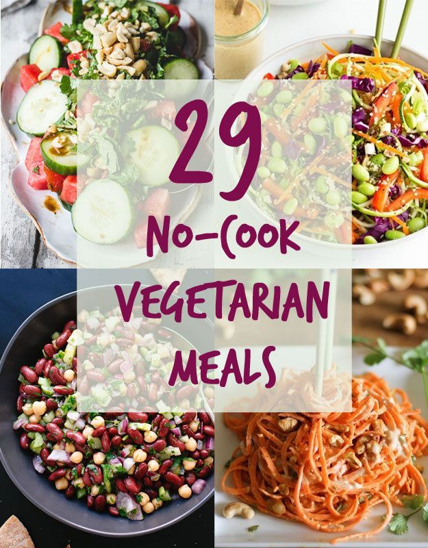 29 Meat Free Meals You Can Make Without Your Stove No Cook