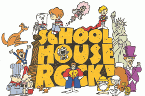 """School House Rock!  1970s animated series that taught history, grammar, math, science and politics through song. """"Lolly, Lolly, Lolly,"""" """"I'm Just a Bill"""", and """"Conjunction Junction."""""""
