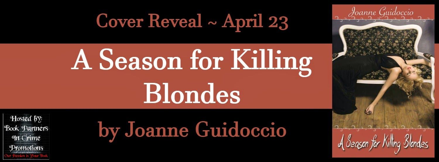 ‪#‎CoverReveal‬ & ‪#‎GIVEAWAY‬! ~ A Season for Killing Blondes by Joanne Guidoccio! @jguidoccio @BPICPromos  Go check it out: http://thehoardingreaderscorner.blogspot.com/2015/04/cover-reveal-giveaway-season-for.html?zx=cd0195fe90eb49fb ~Lisa