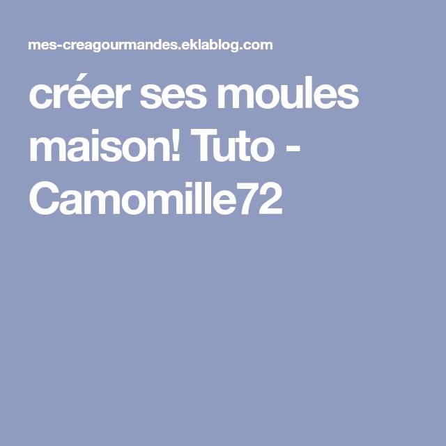 créer ses moules maison! Tuto - Camomille72 | Tuto, Moules