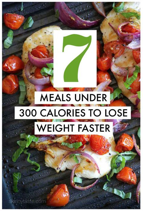 7 Recipes Under 300 Calories to Help You Lose Weight Faster #healthyrecipes