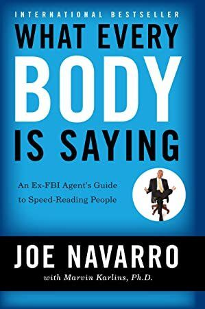 [EPUB] What Every BODY is Saying: An Ex-FBI Agent's Guide to Speed-Reading People