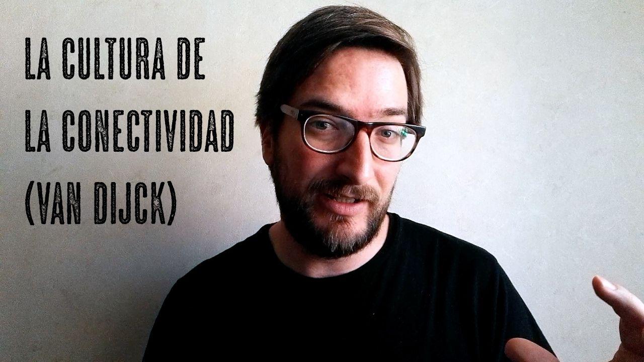 Jose Van Dijck La Cultura De La Conectividad En Youtube Observatorio Cultura Youtube Enfasis