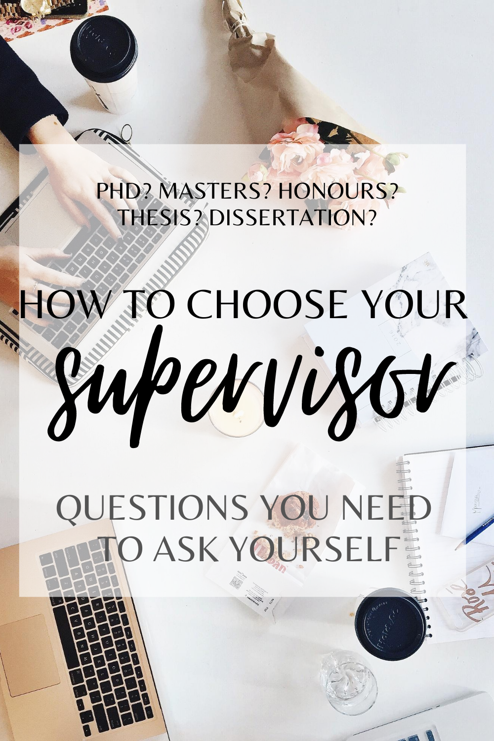 How To Choose Your Supervisor In 2020 Thesi Phd Dissertation A