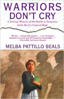 the battle of melba at central high school in warriors dont cry a book by melba pattillo beals Warriors don't cry by melba pattillo beals  warriors don't cry: a searing memoir of the battle to  rock's central high school in 1957 here.