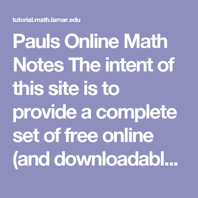Pauls Online Math Notes The Intent Of This Site Is To Provide A Complete Set Of Free Online And Downloadable Notes And Or Tutoria Online Math Math Notes Math Df dy d f ′ ( x ) = y′ = = = (. pinterest