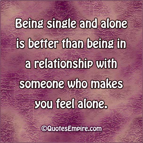 Being Single Is Better Sometimes Quotes Empire Sometimes Quotes How Are You Feeling Better Alone