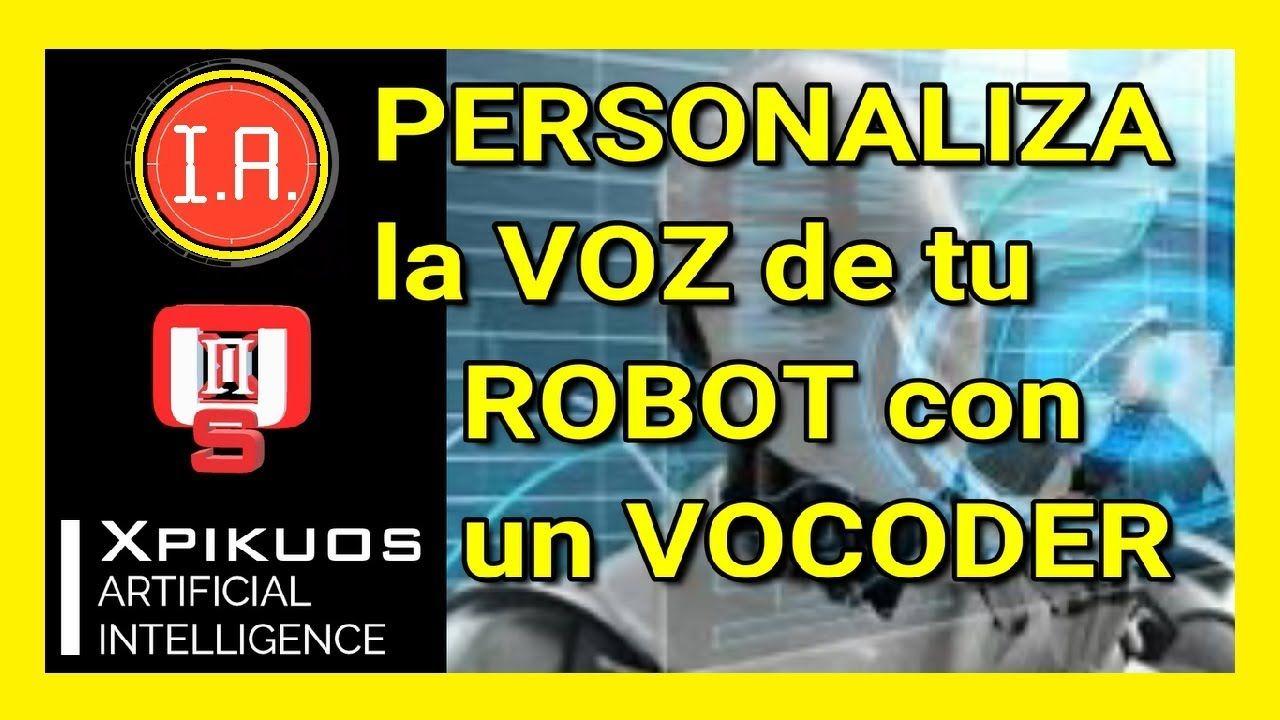 VOZ ROBOTICA con TTS y VOCODER para HACER un ROBOT con