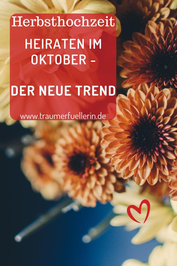 Oktoberhochzeit Warum Der Oktober Der Neue Mai Wird Oktober Hochzeit Herbsthochzeit Und Hochzeit Herbst