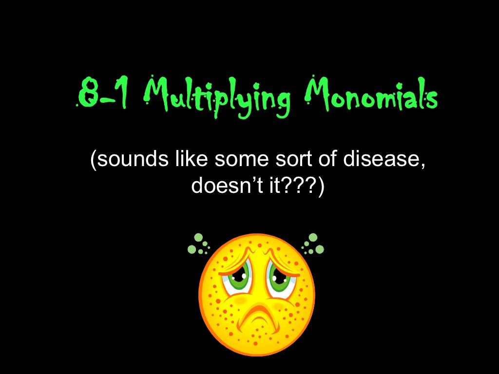 8 1 Multiplying Monomials By Kelly Williams Via Slideshare