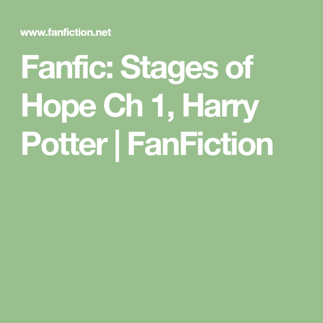 Fanfic: Stages of Hope Ch 1, Harry Potter | FanFiction