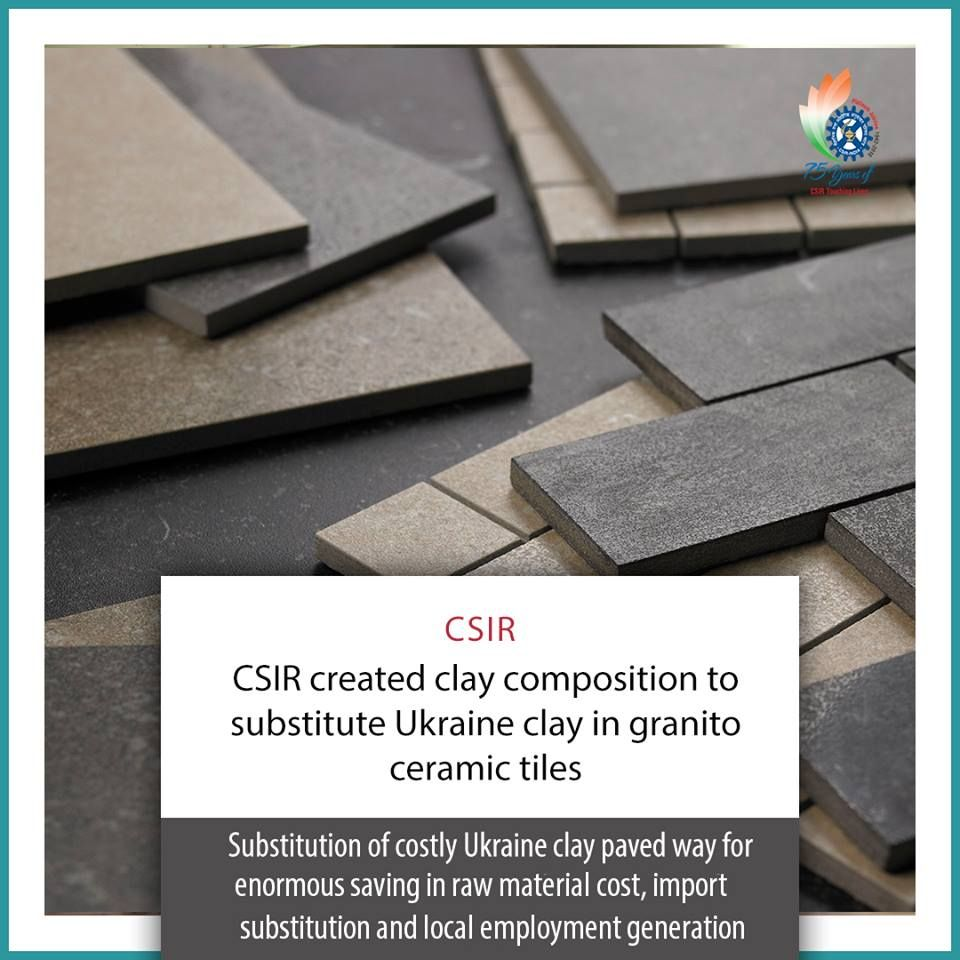 Csir created clay composition to substituteukraine clay in clay composition to substitute in granito ceramic tiles substitution of costly ukraine clay paved way for enormous saving in raw material cost dailygadgetfo Choice Image