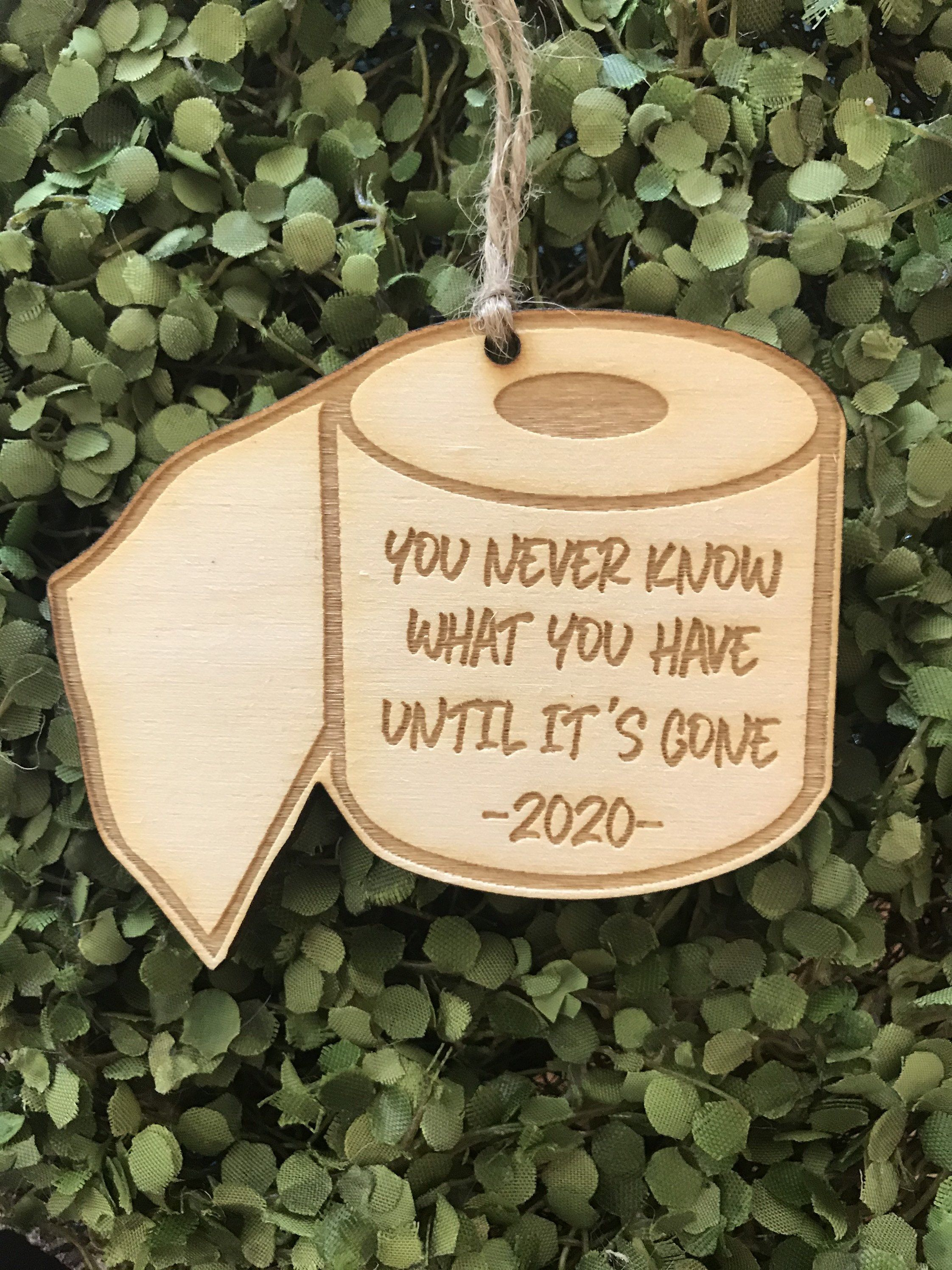 2020 Toilet Paper Tag/Ornament/Car Charm You never know