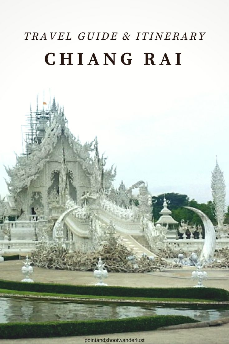 Chiang Rai Travel Guide And Sample Two Days Itinerary  Chiang Rai