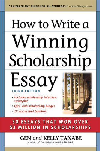 How to Write a Winning Scholarship Essay 30 Essays That Won Over - scholarship essay