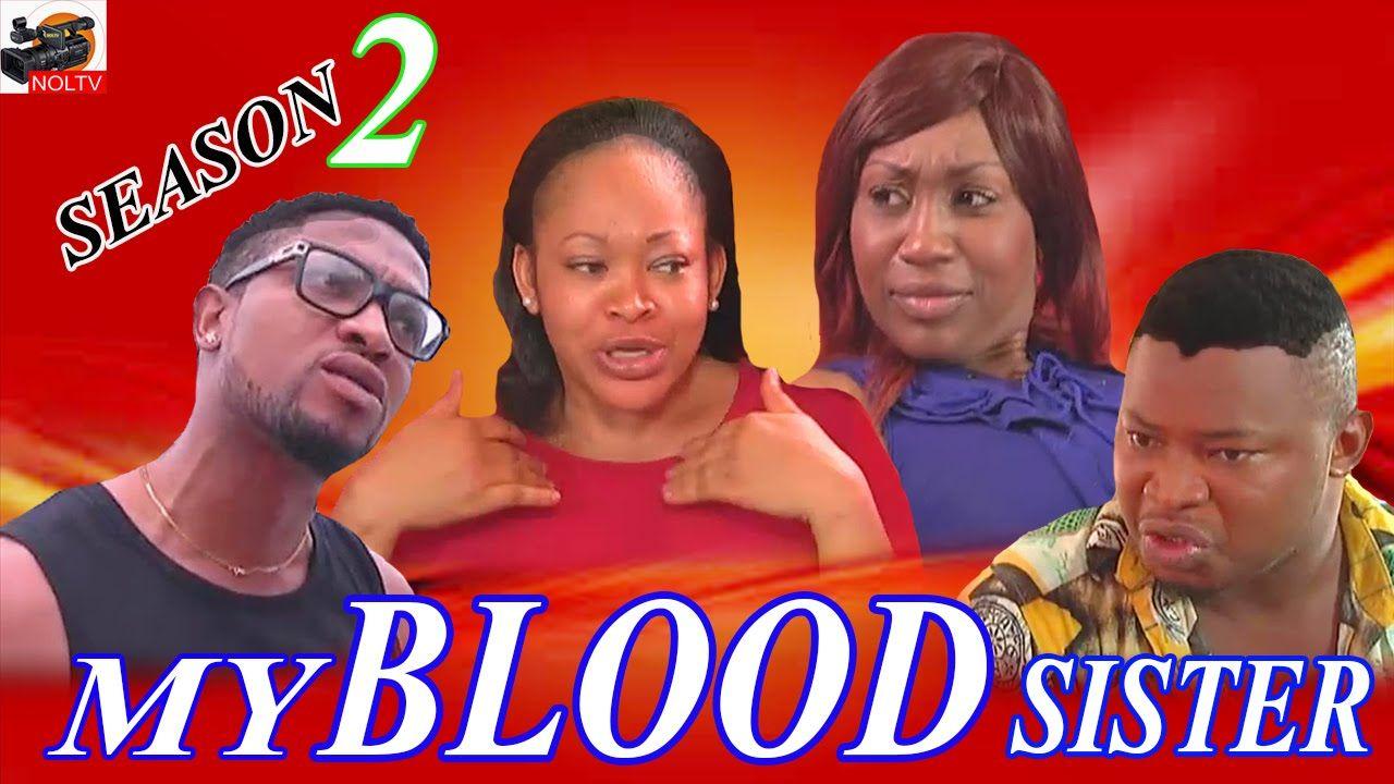 My Blood Sister Season 2- 2015 Latest Nigerian Nollywood