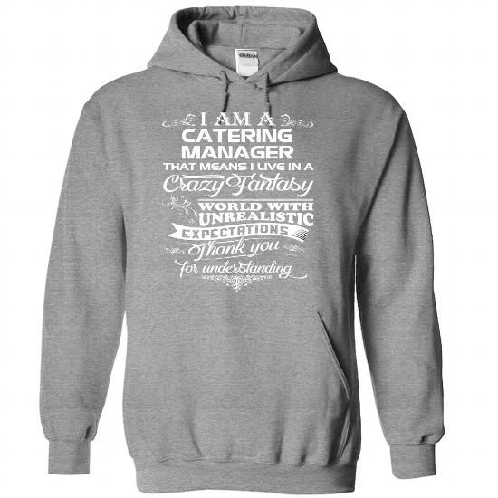 AWESOME CATERING MANAGER SHIRT HOODIE T-SHIRTS, HOODIES - catering manager job description
