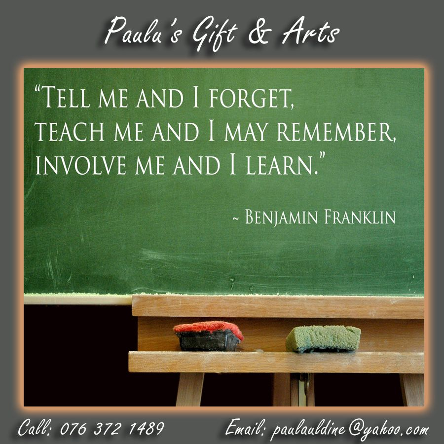 Tell me and I forget. Teach me and I remember. Involve me ...