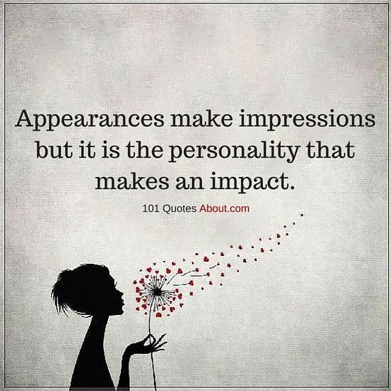 Personality Quotes Appearances Make Impressions But It Is The Personality That Makes An Impact Impact Quotes Personality Quotes Insparational Quotes