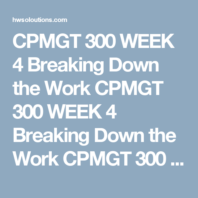 Cpmgt  Week  Breaking Down The Work Cpmgt  Week  Breaking