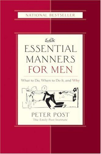 Essential Manners for Men by Peter Post -    Lay to rest all situational conundrums you encounter in daily life. From hosting guests to appropriate behavior at social events, Post's pointers enable a gentleman to deal with any difficult scenario with confidence and poise.