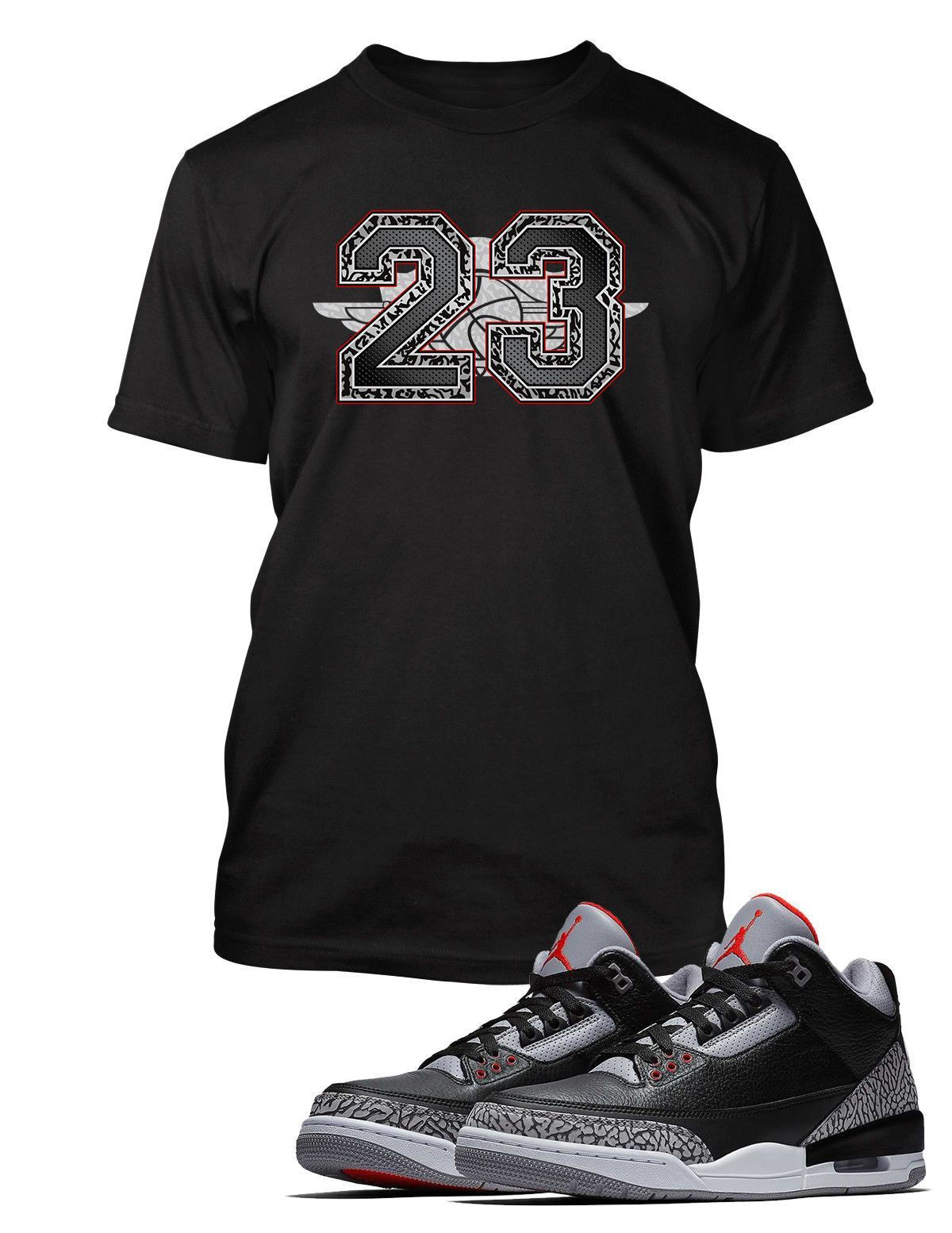 a6aee577bf48 T Shirt To Match Retro Air Jordan 3 Black Cement Shoe Custom Mens Tee Design  Sizing S M L XL XL-Tall 2XL 2XL-Tall 3XL 3XL-Tall LENGTH 28