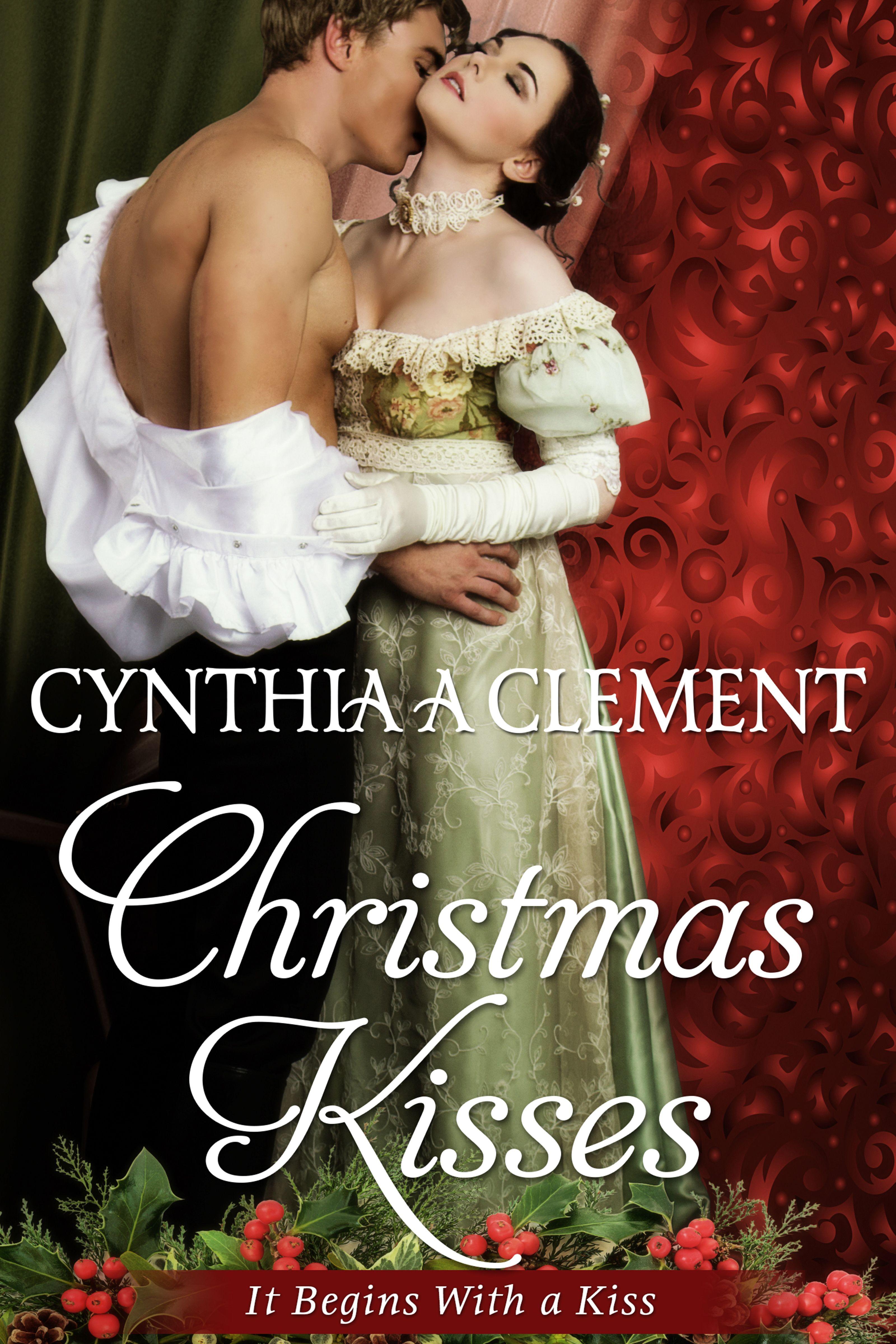 Cynthia A. Clement - Christmas Kisses