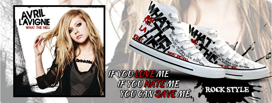 Avril Lavigne:  IF YOU LOVE ME,           IF YOU HATE ME,           YOU CNA SAVE ME.    Rock Style: Avril Lavigne Hand Painted High-top Canvas Sneakers